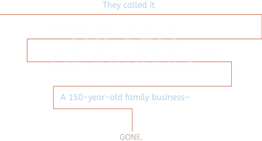 The Fall of Fairfax, Crucible Leadership, Warwick Fairfax, Inspiration, Leadership, Coaching, Leading a Life of Significance