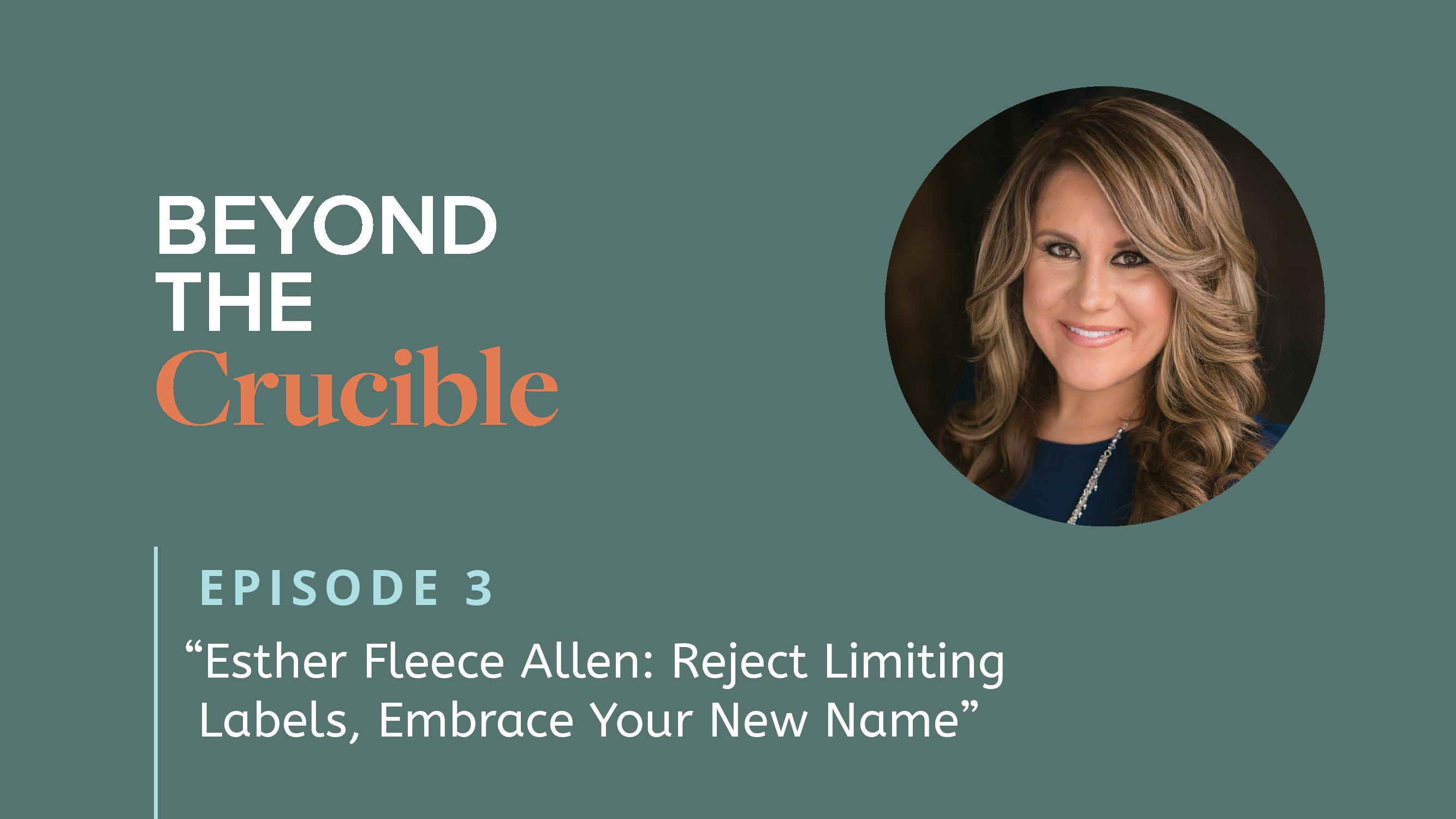 Esther Fleece Allen: Rejecting Limiting Labels, Embrace Your New Name