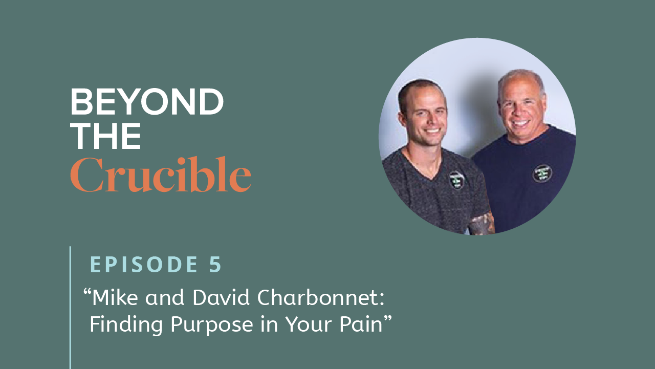 Mike and David Charbonnet: Finding Purpose in your Pain