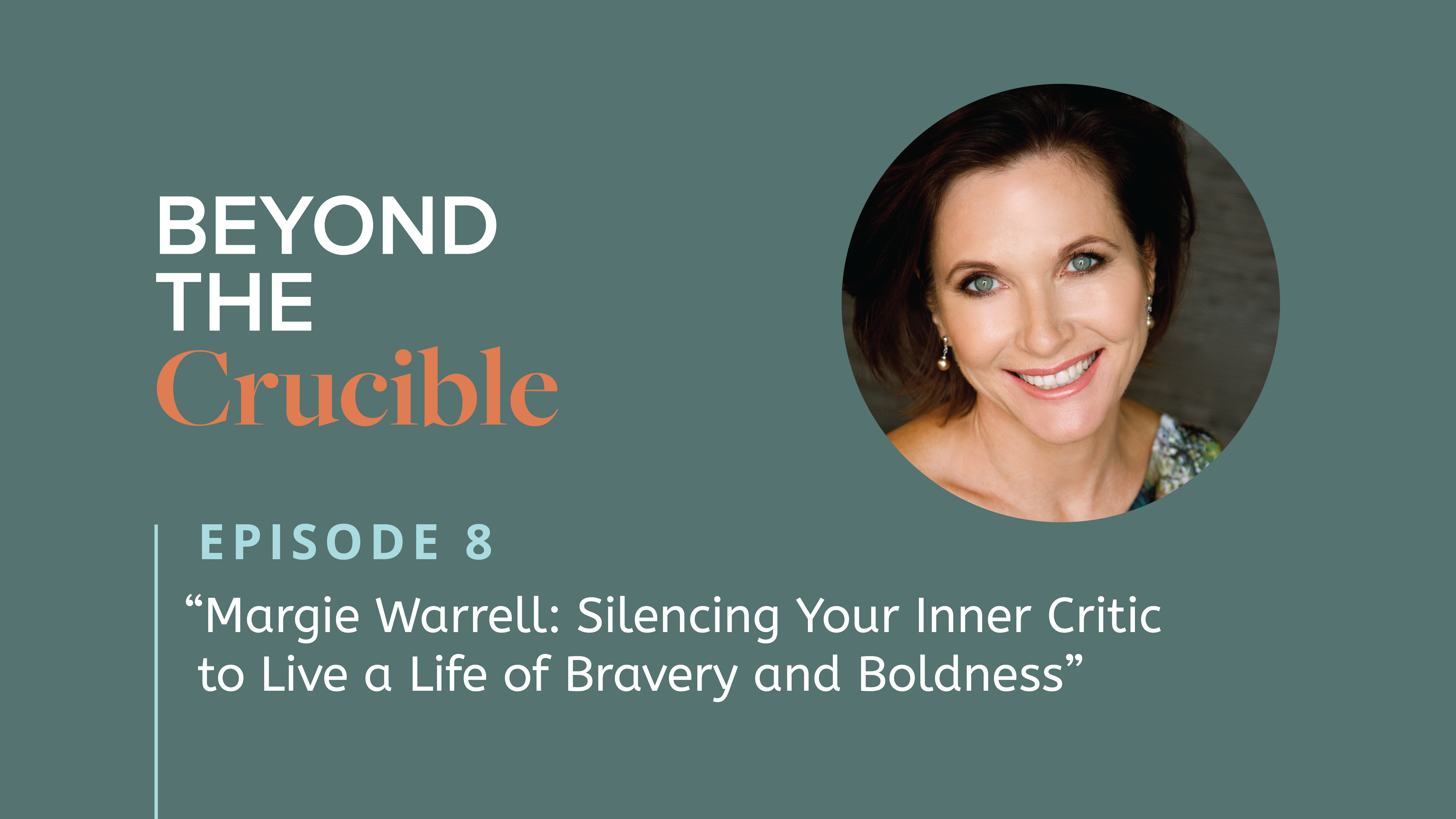 Margie Warrell: Silencing your inner critic to live a life of bravery and boldness