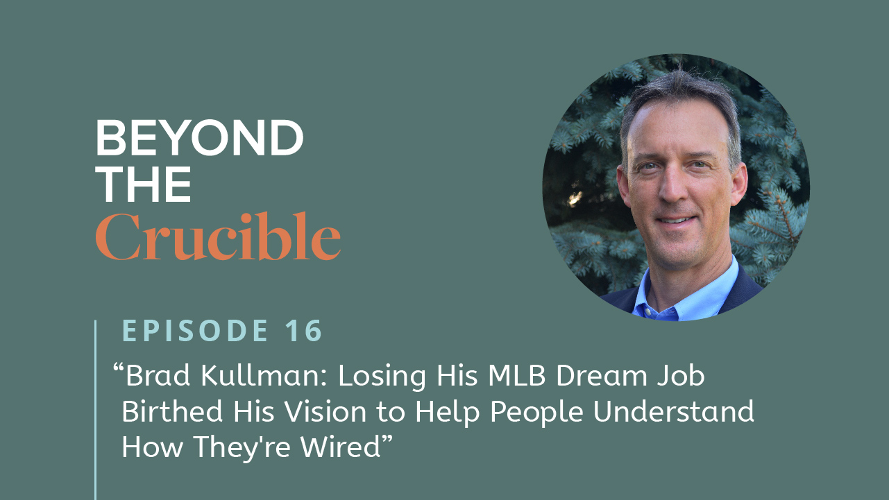 Brad Kullman: Losing His MLB Dream Job Birthed His Vision to Help People Understand How They're Wired #16