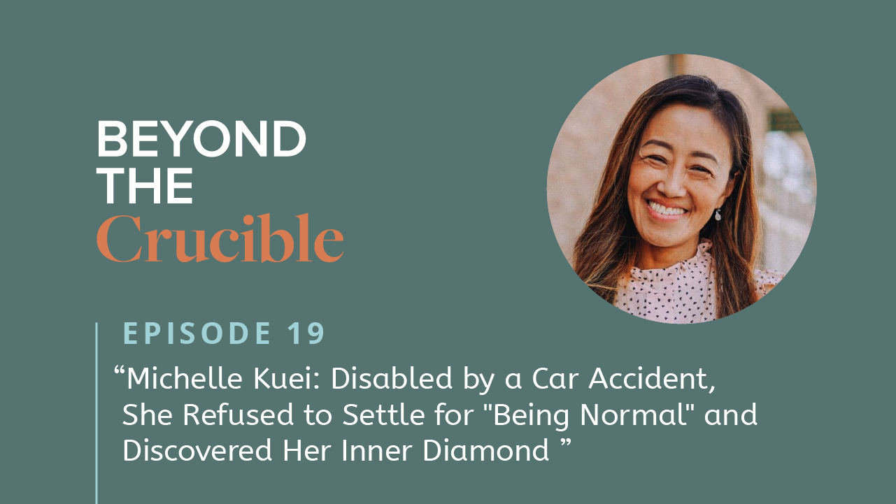 "Michelle Kuei: Disabled by a Car Accident, She Refused to Settle for ""Being Normal"" and Discovered Her Inner Diamond #19"
