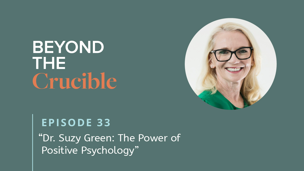 Dr. Suzy Green: The Power of Positive Psychology #33