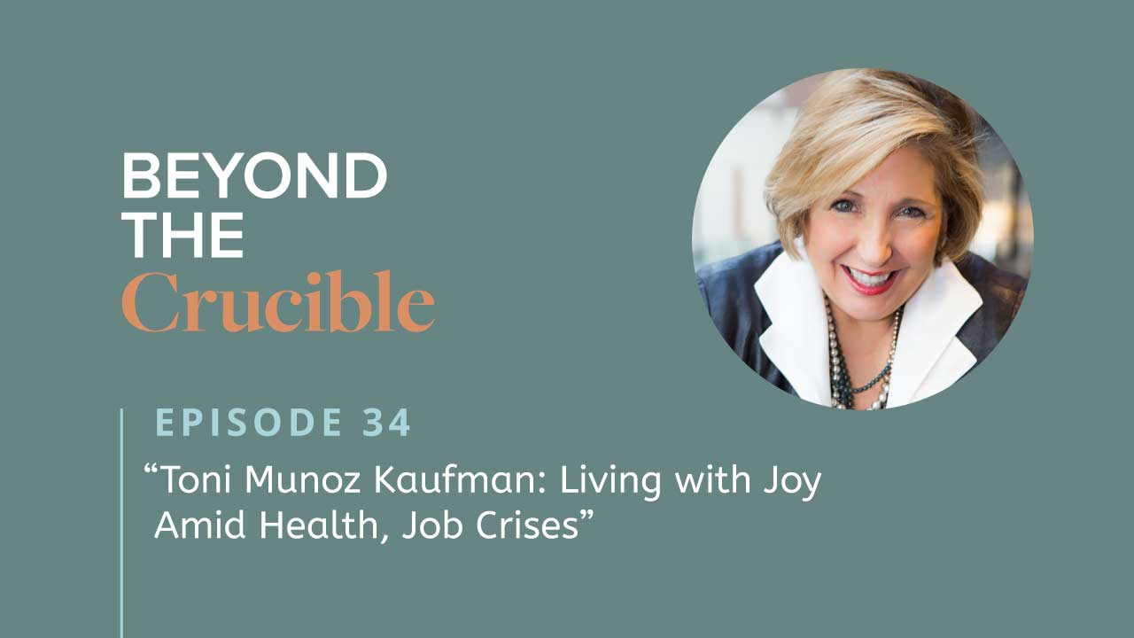 Toni Munoz Kaufman: Living with Joy Amid Health, Job Crises #34
