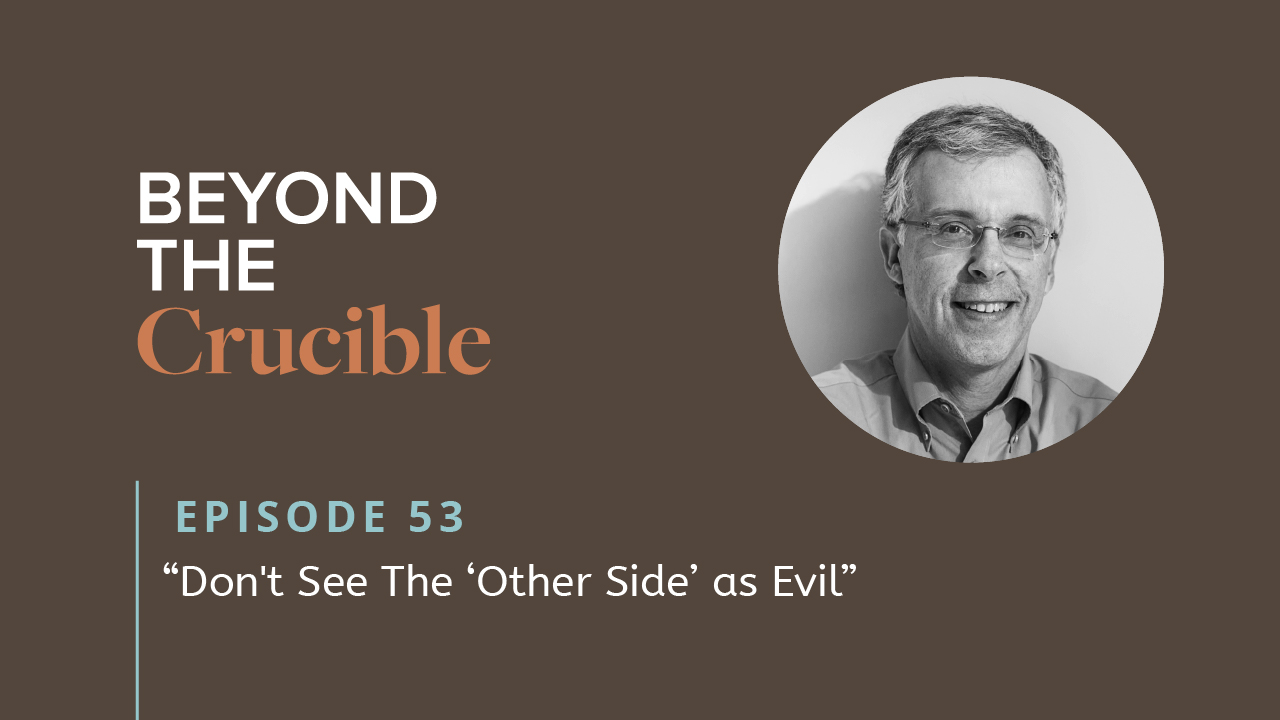 Don't See The 'Other Side' as Evil #53