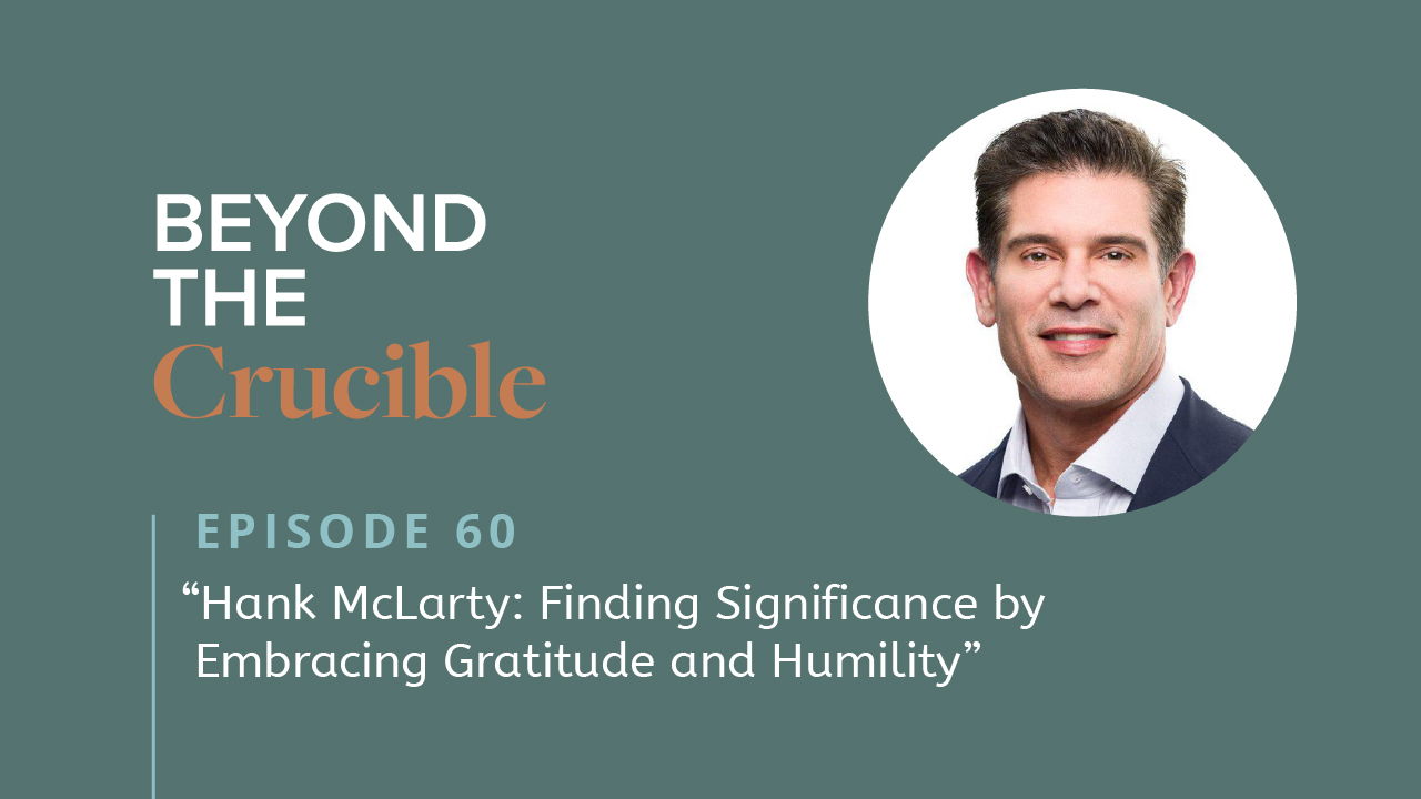Hank McLarty: Finding Significance by Embracing Gratitude and Humility #60