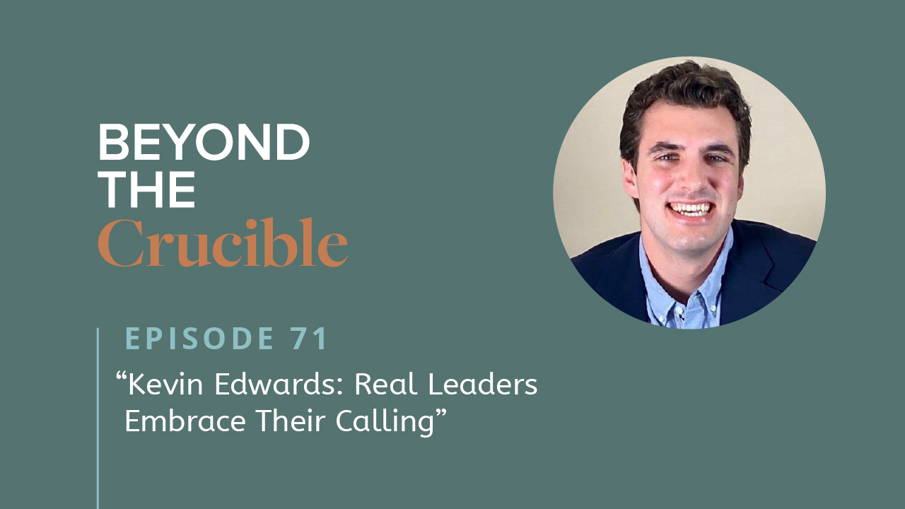 Real Leaders Embrace Their Calling: Kevin Edwards #71