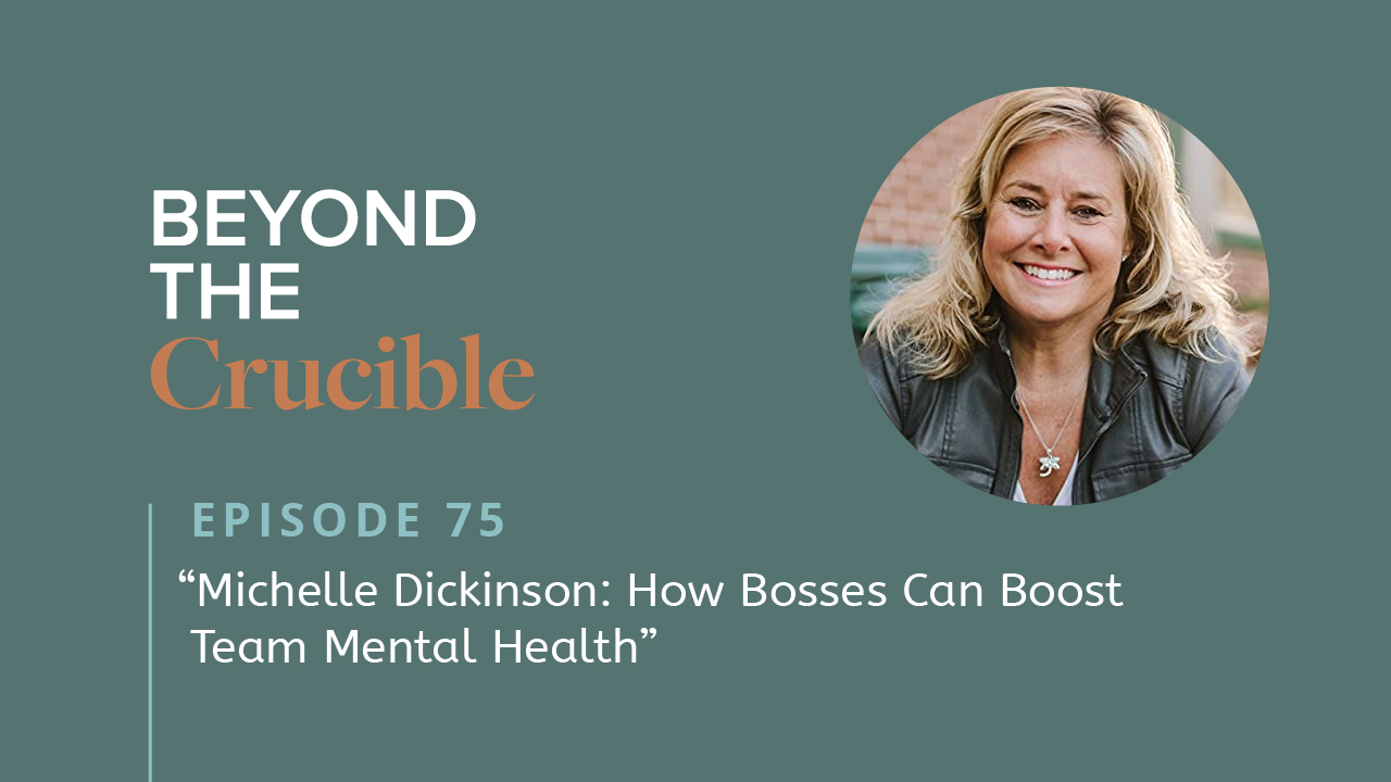 How Bosses Can Boost Team Mental Health: Michelle Dickinson #75