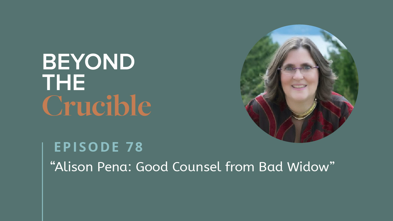 Good Counsel from Bad Widow: Alison Pena #78